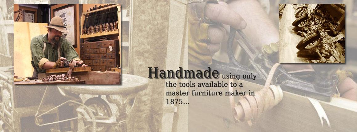 Handmade with 1875 tools